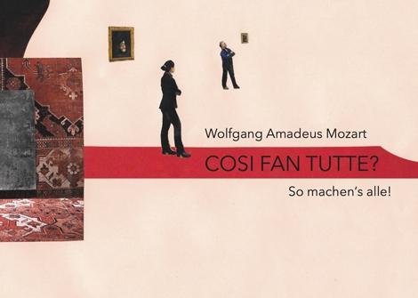 W. A. Mozart Così fan tutte?So machen es alle! Montag, 5.2.2018,Dienstag, 6.2.2018,Mittwoch, 7.2.2018, 19.30 Uhr, Grassistr. 8, Großer Saal(am Dienstag, 6.2.2018, 11.00 Uhr geschlossene Vorstellung)