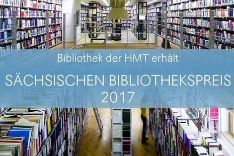 HMT-Bibliothek gewinnt Sächsischen Bibliothekspreis 2017