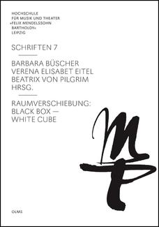 Raumverschiebung: Black Box <> White Cube hrsg. von Barbara Büscher, Verena Elisabeth Eitel und Beatrix von Pilgrim