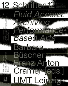 Fluid Access: Archiving Performance-Based Arts.