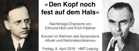 »Den Kopf nochfest auf dem Hals« Konzert im Rahmen des Symposions»Musik und Nationalsozialismus«8. April 2016 · 17:00–18:30 Uhr · D 104