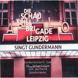 Die Schauspielbrigade Leipzigsingt Gundermann... Ein Sonderkonzert zum 60. Geburtstag von Gerhard GundermannBerlin, Februar 2015